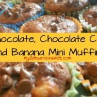 Chocolate, Chocolate Chip and Banana Mini Muffins