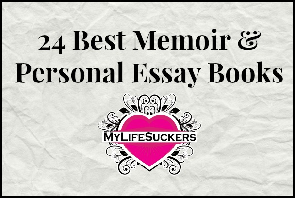 24 essay best memoir personal essay books chosen by you thesis in an