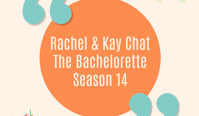 "Bachelorette Season 14 Podcast: Episode 5 ""Finally a good episode!"""