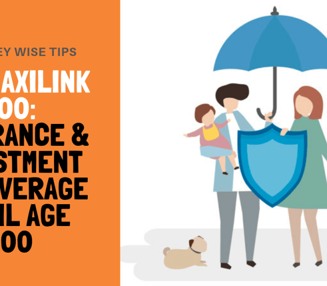 Sun Maxilink 100: Insurance & Investment w/ Coverage Until Age 100