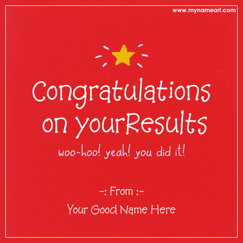 Name Edit On Congratulations On Your Results Card wishes greeting card - congratulations for or on