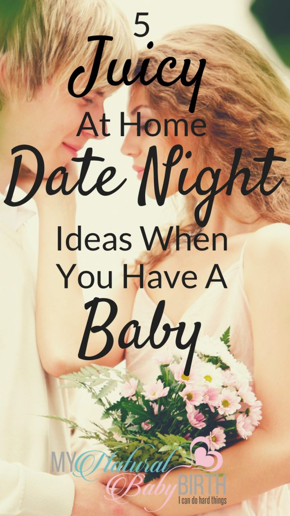 Juicy At Home Date Night Ideas When You Have A Baby - at home date ideas