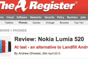 "TheRegister: Nokia Lumia 520 Review, ""At last – an alternative to Landfill Android"""