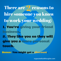 Who do I know that I can hire for my Wedding?
