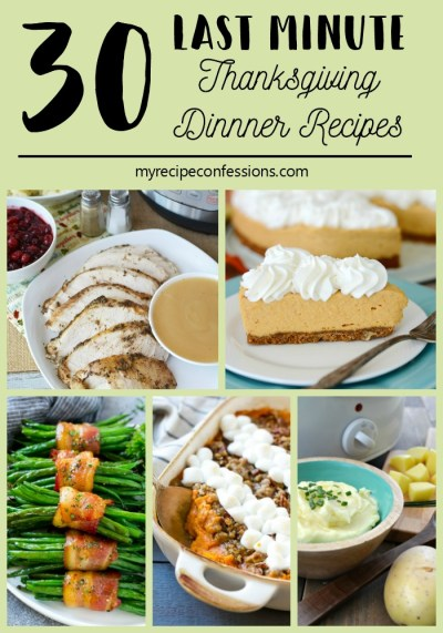 30 Last Minute Thanksgiving Dinner Recipes - My Recipe Confessions