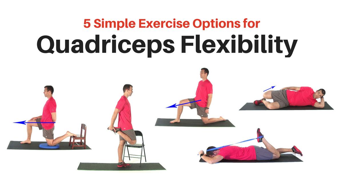 5 Simple Exercises For Better Quad Flexibility