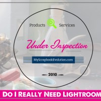 Under Inspection: Do I Really Need Lightroom?
