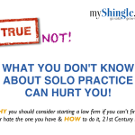 FREE MyShingle Webinar: What You Don't Know About Solo Practice Can Hurt You