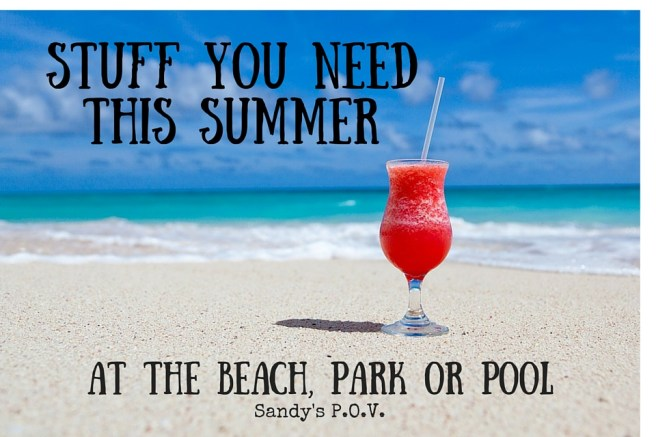 Stuff You Need This Summer