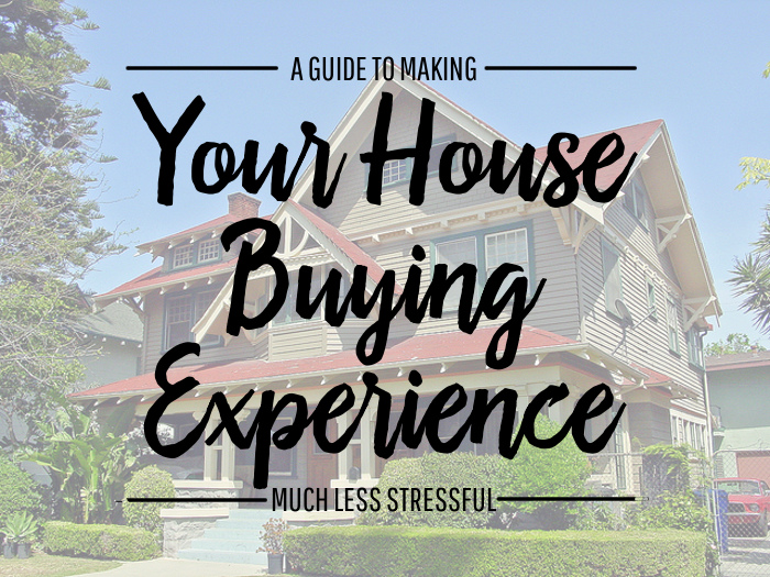A Guide to Making Your House Buying Experience Much Less Stressful