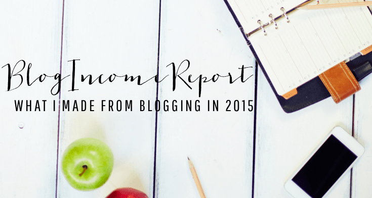 2015 Blog Income Report | How My So-Called Chaos Did Financially