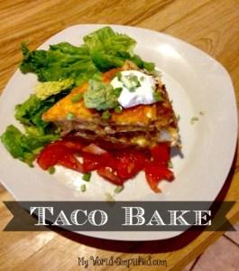 Recipe: My World Taco bake!
