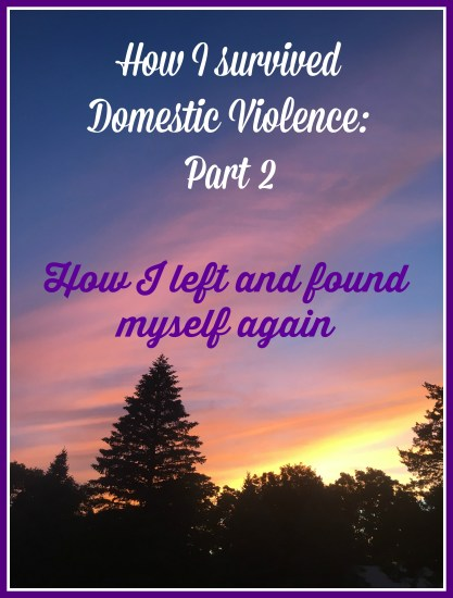 How I survived Domestic Violence: How I left and found myself again