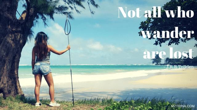 not all who wander are lost. mztrina.com