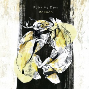 "Ruby My Dear ""Balloon"" album cover"