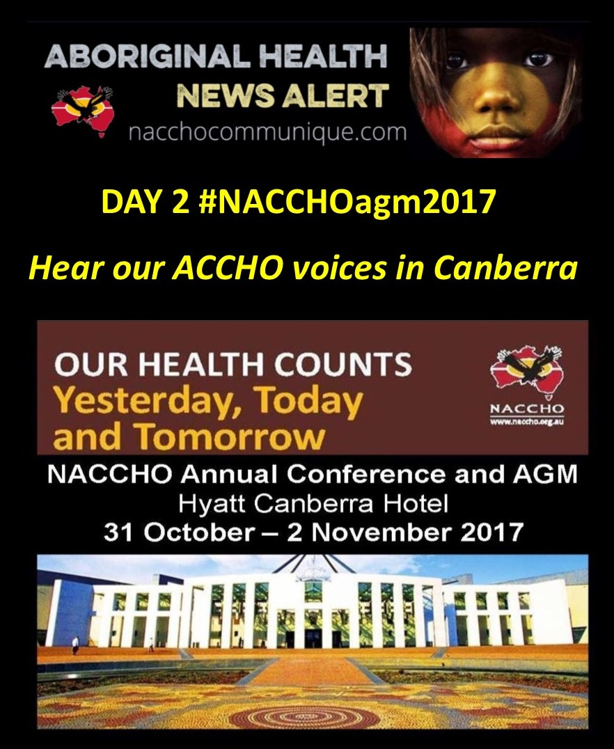 Canberra Today Day 2 Nacchoagm2017 Aboriginal Health Conference Media Alert