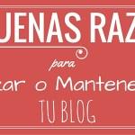 10 Buenas razones para comenzar o mantener al día tu blog