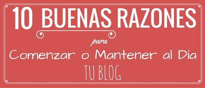 10 BUENAS RAZONES PARA ESCRIBIR TU BLOG