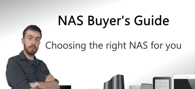 Guide to buying a NAS - NAS buyers Guide for beginners
