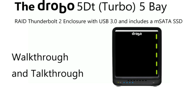 The Drobo 5Dt Turbo 5-Bay Thunderbolt2 and USB 3.0 Enclosure Walkthrough and Talkthrough 12