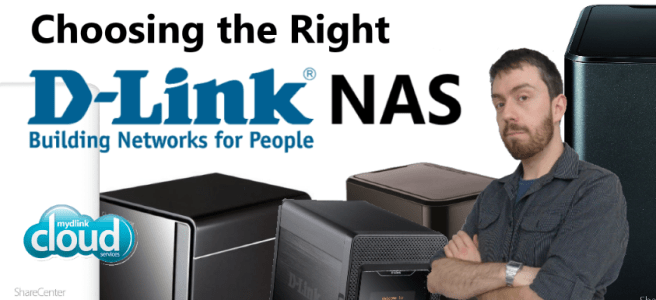 choosing-the-right-d-link-sharecenter-nas-for-your-home-or-business-for-2017
