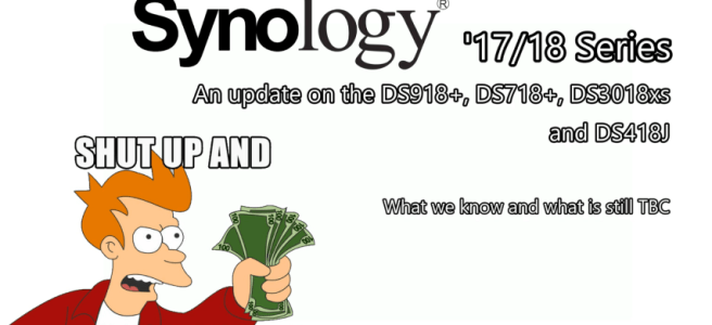An update on the Synology DS918+, DS718+, DS3018xs and DS418J – What we know and what is still TBC