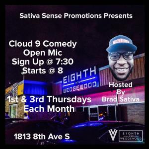 Cloud 9 Comedy Open Mic at Eighth  And Wedgewood the 1st & 3rd Thursdays of each month