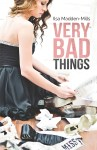 BOOK REVIEW: Very Bad Things by Ilsa Madden-Mills