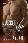 BOOK REVIEW: Jacked Up by Elle Aycart