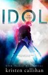 BOOK REVIEW: Idol by Kristen Callihan