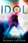BOOK REVIEW: Idol by Kristen Callihan