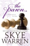 EXCLUSIVE EXCERPT & SIGNED GIVEAWAY: The Pawn by Skye Warren