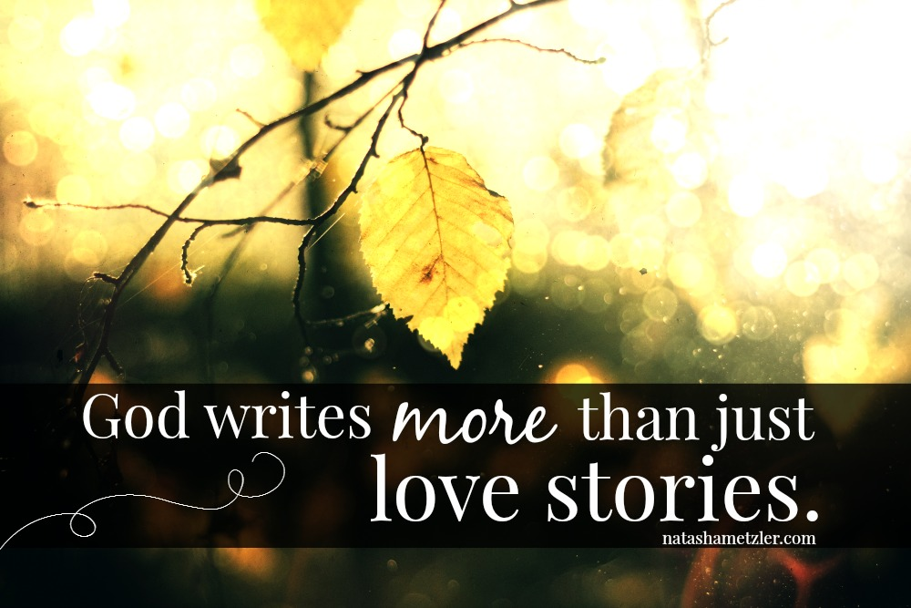 God writes more than just love stories.