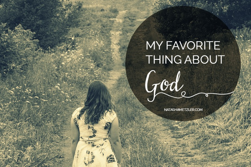 My Favorite Thing About God