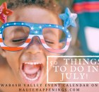 50 Things to Do in July in Terre Haute and the Wabash Valley!