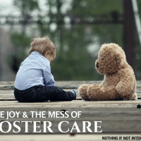 In Joy and in Mess: The Challenges of Being a Foster Parent