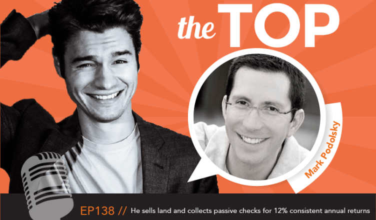Mark Podolsky The Top Podcast Episode 138