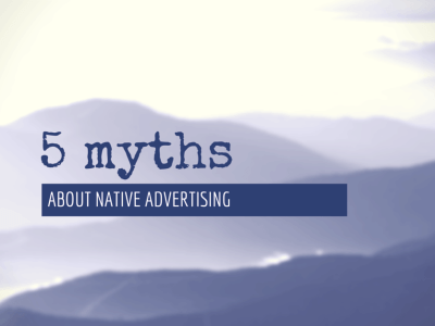 5 myths about native advertising - featured image4