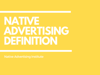 Native advertising defined