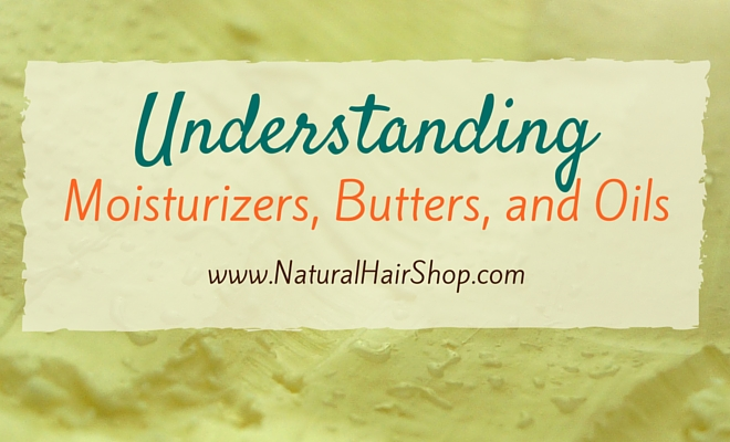 decoding hair butters and oils