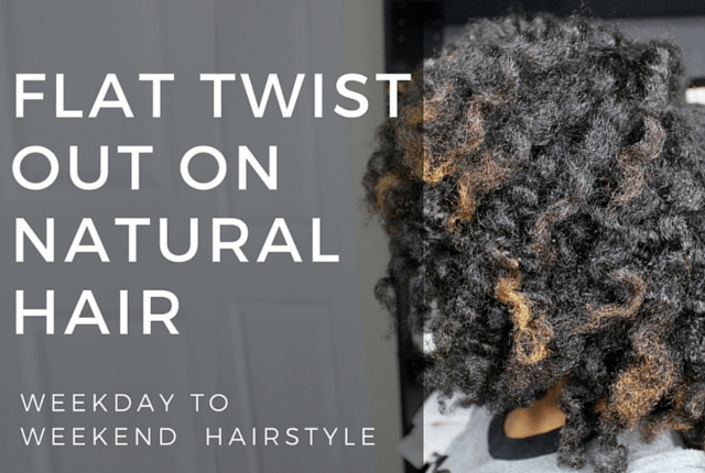 flat twist styles on natural hair