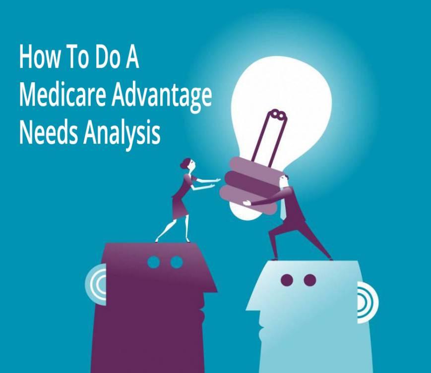 How To Do A Medicare Advantage Needs Analysis NCC