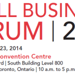 Toronto Event (Oct 23, 2014):  Small Business Forum a Must-Attend Event for Entrepreneurs