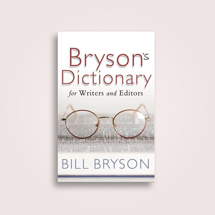Bryson\u0027s Dictionary For Writers and Editors - Bill Bryson Near Me