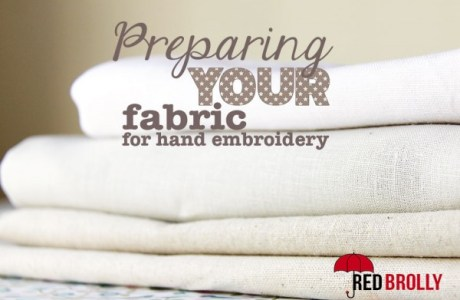 How To Prepare Your Fabric For Hand Embroidery