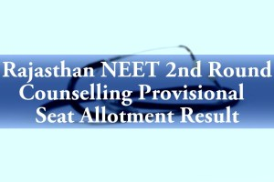 Rajasthan NEET 2nd Round Counselling Provisional Seat Allotment Result