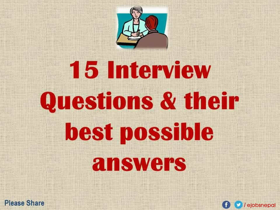 Job Interviews Questions and Best Possible Answers \u2013 Job Finder in - Best Interview Answers