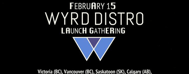 On Saturday February 15th, we will be the venue to the Vancouver launch party for Wyrd Distro!   More info regarding set times coming soon! - Venue: Neptoon Records (3561 […]