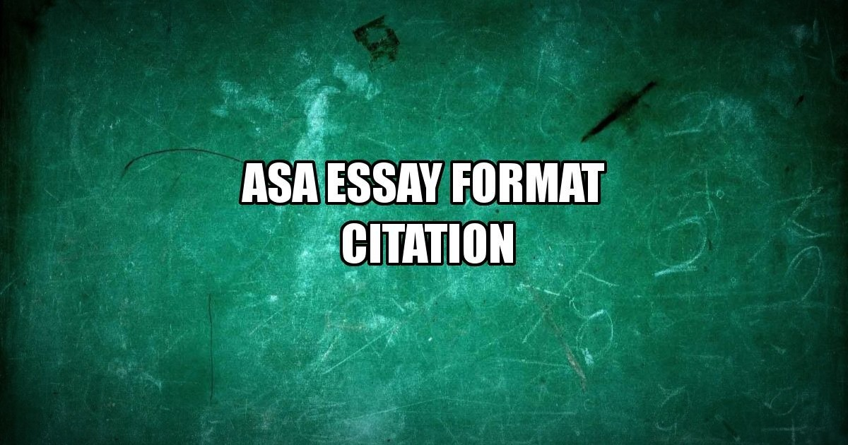 ASA Format Citation Student\u0027s Must-Have Manual - Asa Essay Format Example