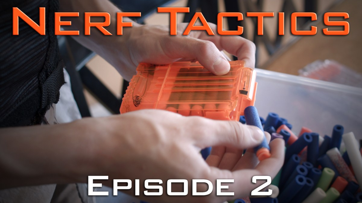 Nerf Tactics Episode 2 - Effective Loadouts and Dart Handling